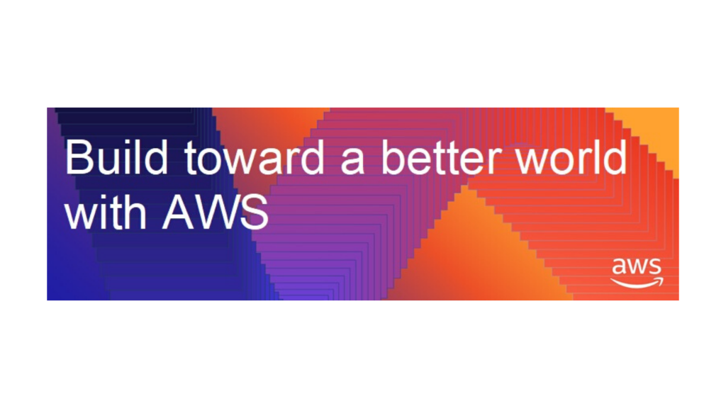 Build a Better World With AWS