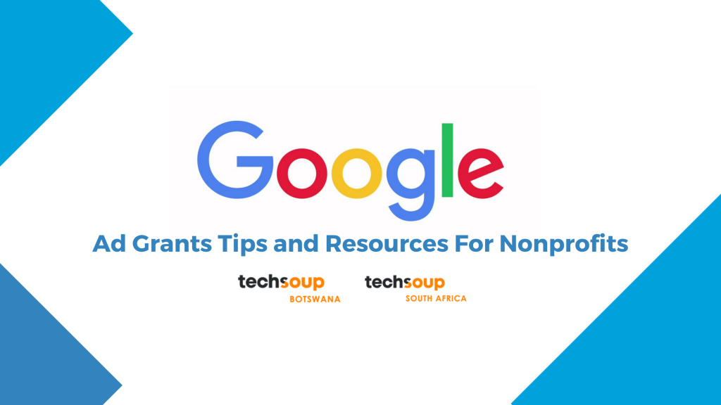 Google Ad Grants Tips and Resources for Nonprofits Botswana and South Africa
